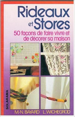 Livre Rideaux et stores : 50 façons de faire vivre et de decorer sa maison pdf
