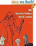 Mit Sherlock Holmes durch London: Ein...
