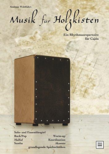 Musik für Holzkisten: Ein Rhythmusrepertoire für Cajón