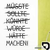 DESIGNSCAPE® Wandtattoo Müsste Sollte Könnte Würde Hätte Machen! 38 x 60 cm (Breite x Höhe) schwarz DW803331-S-F4