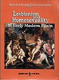 Lesbianism and Homosexuality in Early Modern Spain (Gay, Lesbian, Queer Studies/Gender Studies/Spanish Studies) by Saint-Saens, Alain, Delgado, Maria Jose (2000) Paperback