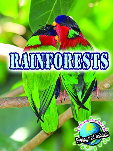 Rainforests (Eye to Eye With Endangered Habitats)
