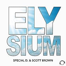 Special D. & Scott Brown-Elysium (The Remixes)