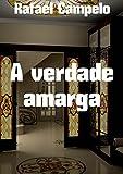 A verdade amarga (Portuguese Edition)