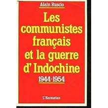 Les Communistes français et la guerre d'Indochine : 1944-1954