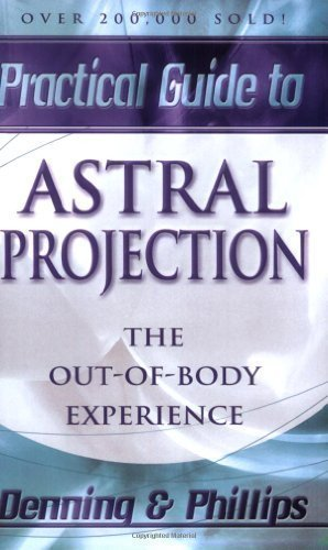 Astral Projection (Llewellyn practical guides) by Melita Denning, Osborne Phillips ( 1982 )
