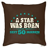 Kissen mit schönem Geburtstagsmotiv - A Star was born - Seit 50 Jahren - Geschenk zum 50. Geburtstag - braun