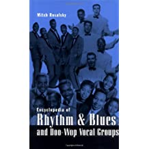 Encyclopedia of Rhythm and Blues and Doo Wop Vocal Groups