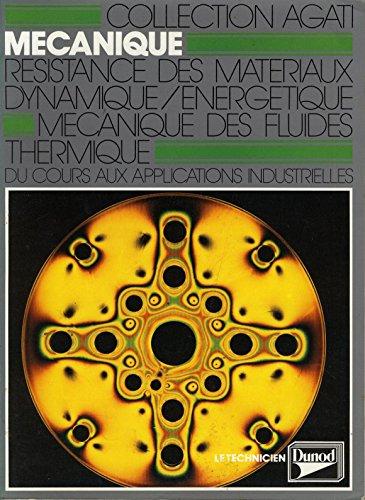 Mécanique Tome 2 : Résistance des matériaux, dynamique, énergétique, mécanique des fluides, thermique