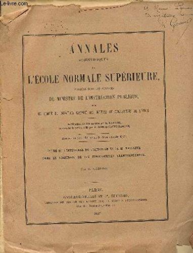 ANNALES SCIENTIFIQUES DE L'ECOLE NORMALE SUPERIEURE - EXTRAIT DU TOME 34 DE LA 3è SERIE (ANNEE 1917) / ETUDE DE L'INTEGRALE DE L'EQUATRION VI DE M. PAINLEVE DANS LE VOISINAGE DE SES SINGULARITES TRANSCENDANTES.