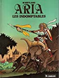 Aria, Tome 11 - Les Indomptables : Une histoire du journal Tintin