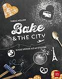 Bake & the city: Süße Grüße aus 60 Städten (BLV)