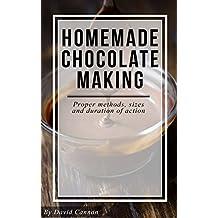 Homemade Chocolate Making (English Edition)