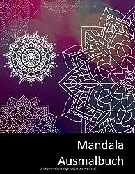 Mandala Ausmalbuch: Zur Entspannung und Meditation - Achtsamkeit im Alltag - Zauberhafte Mandala Vorlagen zum Ausmalen für Kinder, Jugendliche und Erwachsene, ideal als Geschenk