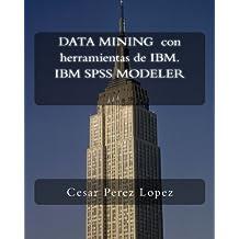 DATA MINING  con herramientas de IBM. IBM SPSS MODELER