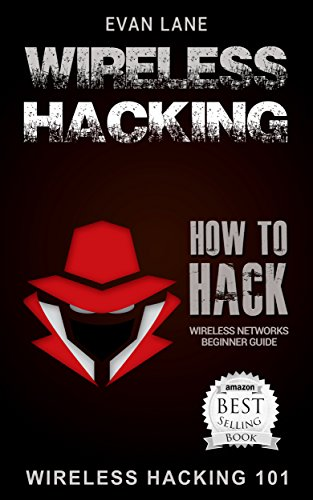 Wireless Hacking: How to Hack Wireless Networks (Hacking, How to Hack, Penetration testing, Basic Security, Kali Linux book Book 1) (English Edition) por Evan Lane