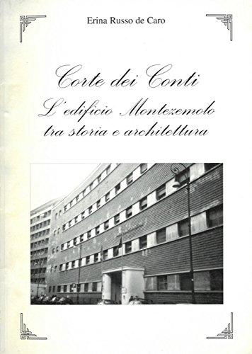 Corte dei Conti. L'edificio Montezemolo tra storia e architettura.