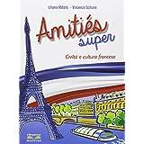 Amities super. Civiltà e cultura francese. Con espansione online. Per la Scuola media