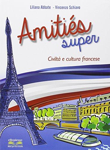 Amities super. Civilt e cultura francese. Per la Scuola media. Con espansione online