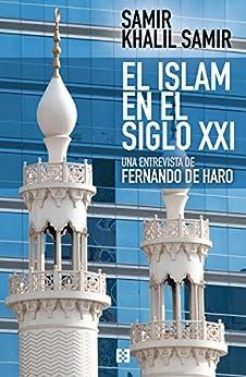 El Islam En El Siglo Xxi: Entrevista A Samir Khalil Samir por Fernando De Haro Izquierdo epub