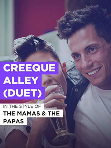 Creeque Alley (Duet) im Stil von