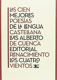 Las cien mejores poesías de la lengua castellana par Luís Alberto de Cuenca