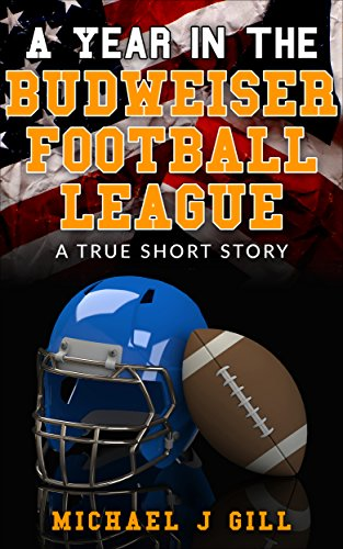a-year-in-the-budweiser-football-league-a-true-short-story