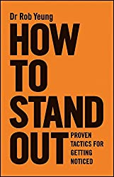 How to Stand Out: Proven Tactics for Getting Noticed