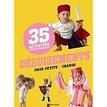 Déguisements pour petits & grands : 35 activités faciles & originales