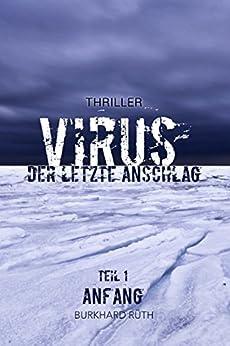 VIRUS - Der letzte Anschlag: Thriller: Teil 1 - Anfang