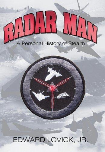 Radar Man: A Personal History of Stealth by Edward Lovick Jr (2010 Radar)