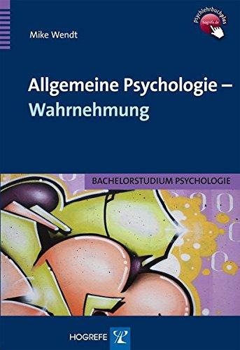 Allgemeine Psychologie - Wahrnehmung (Bachelorstudium Psychologie)