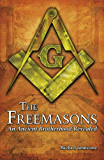 Freemasons: An Ancient Brotherhood Revealed