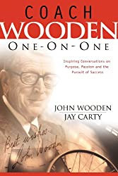 (Coach Wooden One-On-One: Inspiring Conversations on Purpose, Passion and the Pursuit of Success) BY (Wooden, John) on 2009
