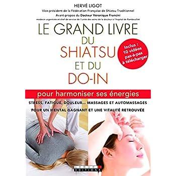 Le grand livre du shiatsu et du do in : Pour harmoniser ses énergies