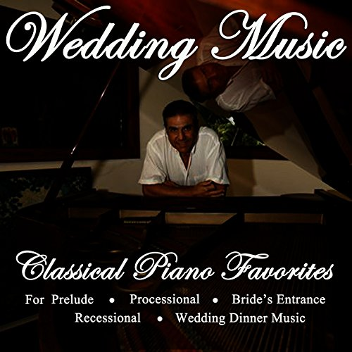 Wedding Recessional Songs Piano: Classical Piano Favorites For Prelude