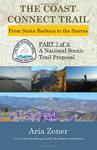 The Coast Connect Trail: From Santa Barbara to the Sierras (The Hot Springs Trail, Band 1)
