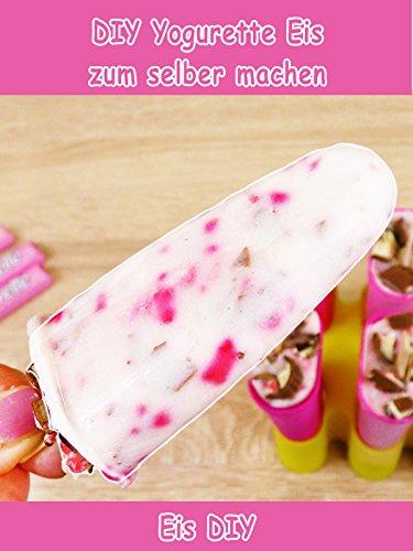 Clip: DIY Yogurette Eis zum selber machen - Eis DIY Besonderes Dessert