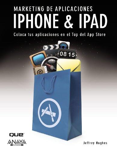 Marketing de aplicaciones iPhone & iPad (Títulos Especiales)