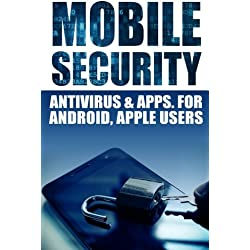 Mobile Security: Antivirus & Apps. for Android and Apple Users