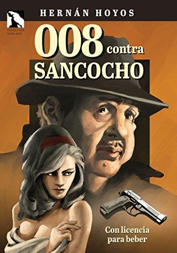 008 contra Sancocho: Con licencia para beber (Rara avis) por Hernán Hoyos