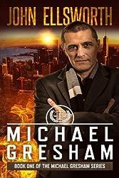 Michael Gresham (Michael Gresham Legal Thriller Series) (Volume 1) by John Ellsworth (2016-01-20)