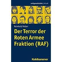 Der Terror der Roten Armee Fraktion (RAF) (Zeitgeschichte aktuell)