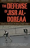"The Defense of Jisr al-Doreaa: With E. D. Swinton's ""The Defence of Duffer's Drift"""