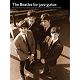 The Beatles For Jazz Guitar. Partitions pour Tablature Guitare(Symboles d'Accords)