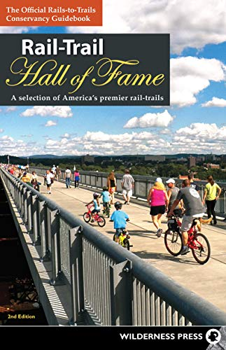 Rail-Trail Hall of Fame: A Selection of America's Premier Rail-Trails (English Edition)