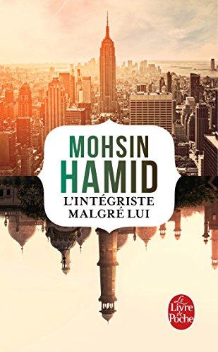 L'Intégriste malgré lui par Mohsin Hamid