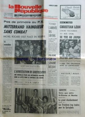 NOUVELLE REPUBLIQUE LOIR ET CHER (LA) [No 10977] du 10/11/1980 - pas de primaire au ps - mitterrand vainqueur sans combat - rocard s'est place en reserve - tchad - l'arrivee des libyens - les soldats de kadhafi pres de n'djamena - pologne - une semaine decisive - arrestation de ghotbzadeh - nouvelle etape des integristes iraniens dans la lutte pour le controle des medias - les sports - culturisme avec sergio oliva, erika mes et edouard kawak - une orleanaise reine du centre-ouest par Collectif
