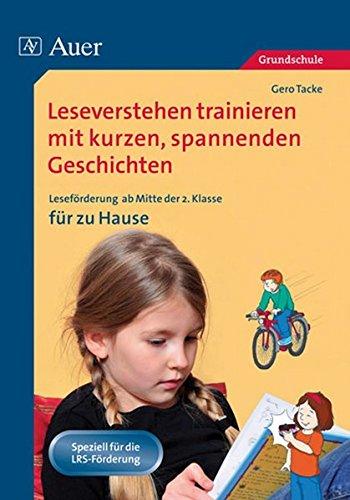 eren mit kurzen, spannenden Geschichten: Leseförderung mit kurzen, spannenden Geschichten zum zusätzlichen Üben zu Hause (2. bis 4. Klasse) ()