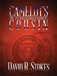 CAMELOT'S COUSIN: The Spy Who Betrayed Kennedy (English Edition)